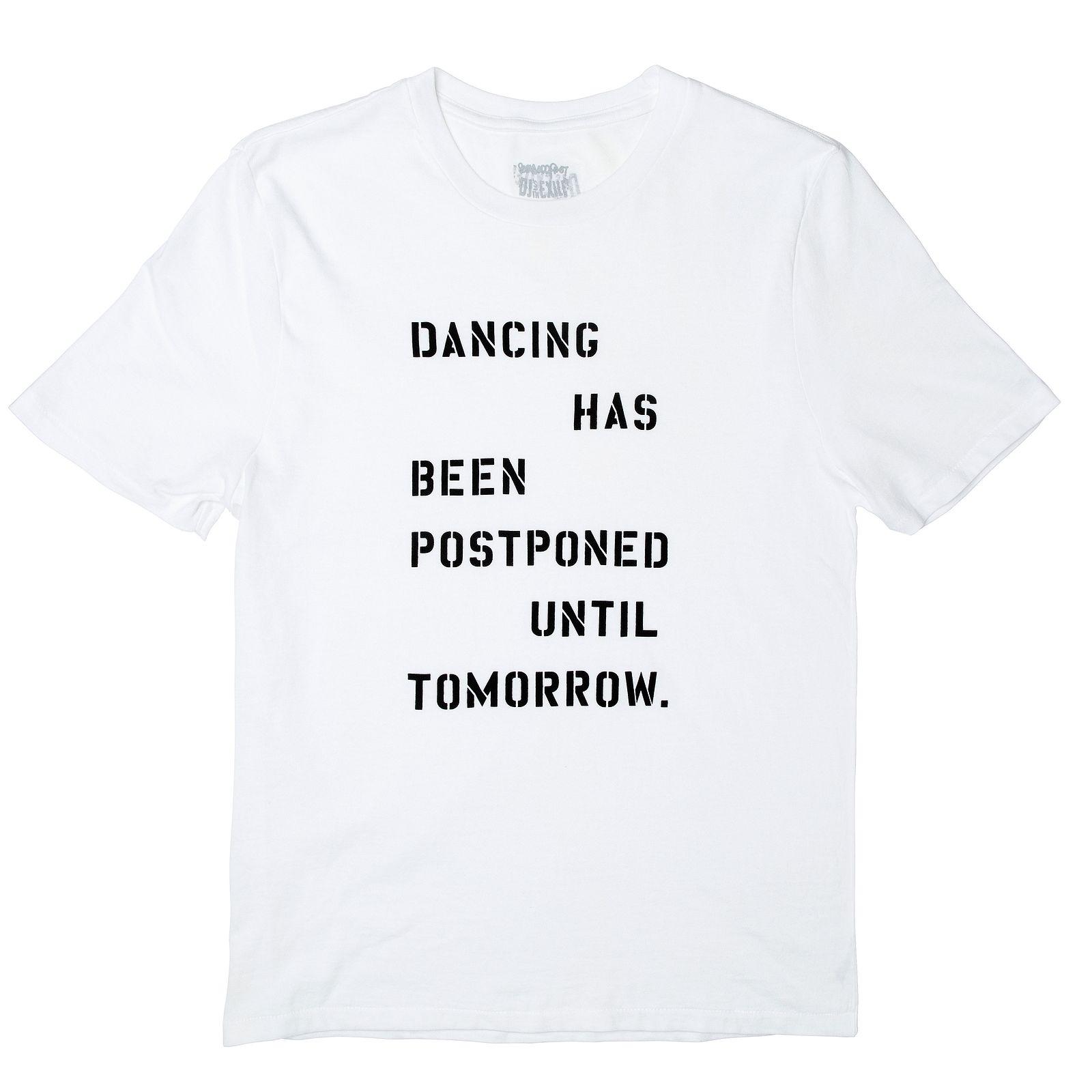 Dancing Has Been Postponed Tee