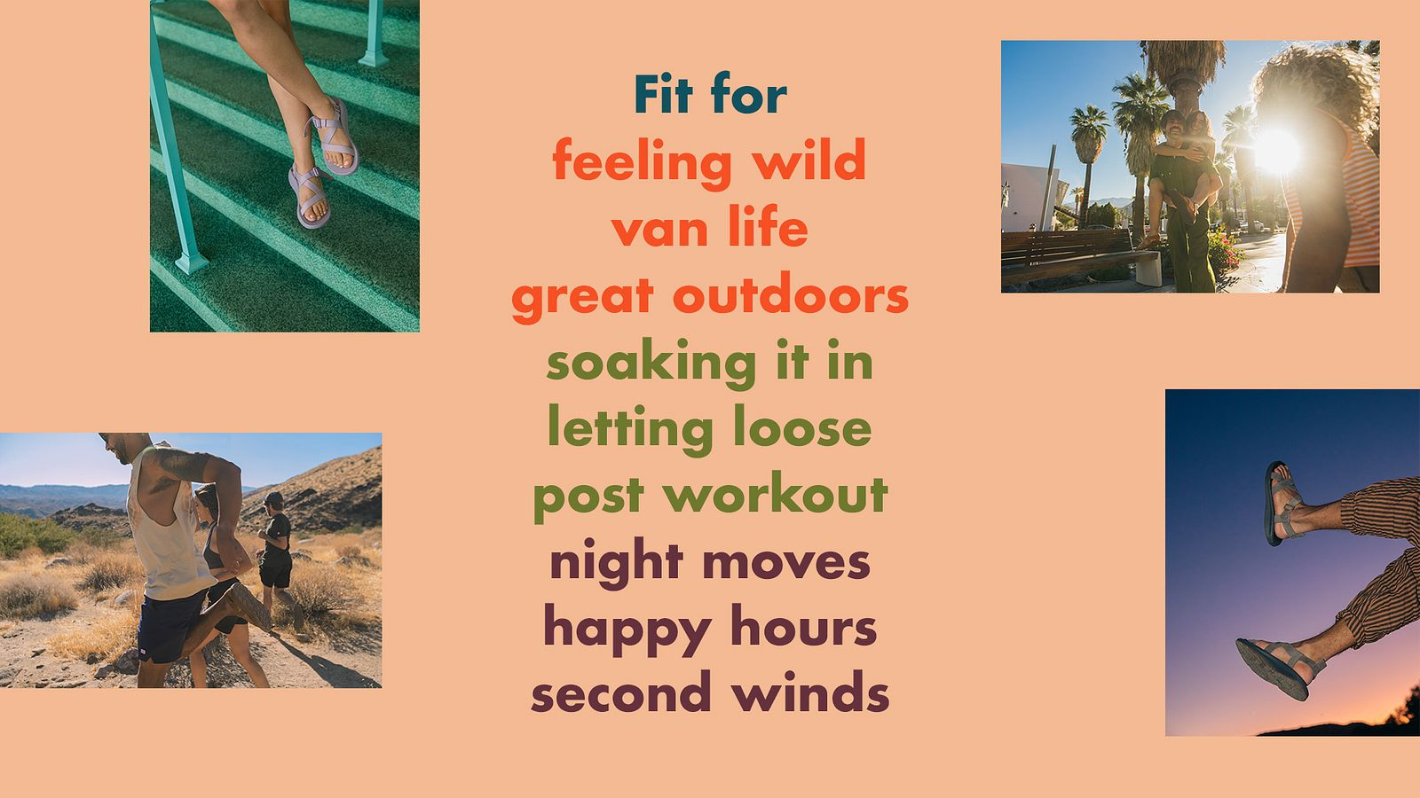 "Composite image of the Chaco campaign. Text reads: ""Fit for feeling wild, soaking it in, happy hours, second winds"" and more."